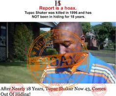 The claims in the message are nonsense. Tupac Shakur was indeed killed in 1996 and has not been hiding for 18 years as claimed.