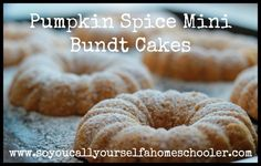 Pumpkin Spice Mini Bundt Cakes {Recipe} :: Come take a peek at these delicious pumpkin spice mini bundt cakes! You will definitely want to try these! :: So You Call Yourself a Homeschooler?