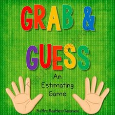 FREE Grab & Guess: An Estimating Game from Mrs. Beattie's Classroom on TeachersNotebook.com -  (4 pages)  - Grab & Guess: An Estimating Game