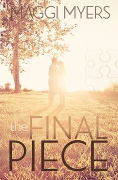 """The Final Piece"", Author: Maggi Myers"