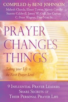 Prayer Changes Things: Taking Your Life to the Next Prayer Level by Don Nori Sr.. $11.40. Publisher: Destiny Image; 1 edition (October 16, 2012). 176 pages