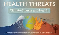 Climate Change is the biggest global health threat of the 21st century