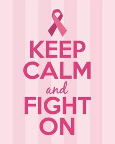 Keep calm and fight on!  Worry doesn't help, worry doesn't make you better.