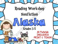 Nonfiction Readers Workshop Focus: Alaska  from TeacherJuliasResources on TeachersNotebook.com -  (75 pages)  - This is an entire 3-week unit that will teach your students how to navigate nonfiction texts and collect research.