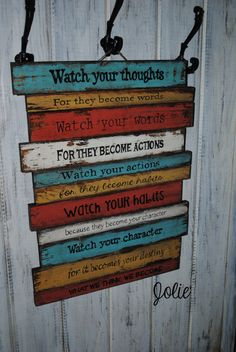 Watch your thoughts...multi color distressed rustic sign. $110.00, via Etsy.