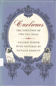 Amazon.com: Curlicues: The Fortunes of Two Pug Dogs (9780374316648): Valerie Worth, Natalie Babbitt: Books