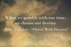 When we gamble with our time...