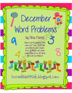 December Word Problems from IncredibleKKids on TeachersNotebook.com -  (25 pages)  - These word problems are uniquely created to ask your students to dig deep and explain their thought process.  It's your job to ask loads of questions and get students to share their answers...
