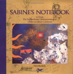 Sabine's Notebook: In Which the Extraordinary Correspondence of Griffin & Sabine Continues by Nick Bantock