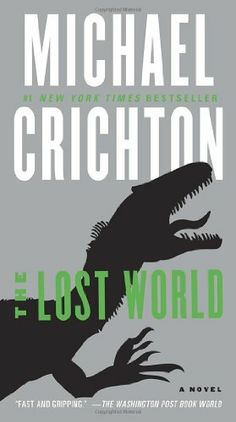 The Lost World: A Novel by Michael Crichton. $9.99. Publisher: Ballantine Books; Reprint edition (October 30, 2012)