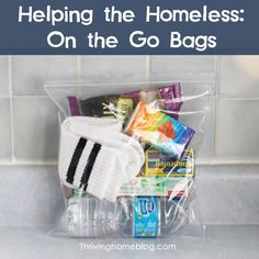 """I love this idea! Keep them in the car for unexpected opportunities. Make """"to go"""" bags with your kids to help the homeless."""