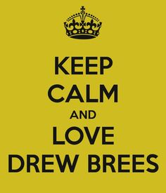 LOVE DREW BREES   SAINTS QUARTERBACK