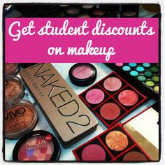 How to get student discounts on MAKEUP <3