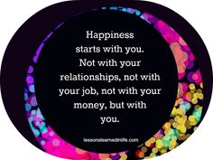 Happiness starts with you..