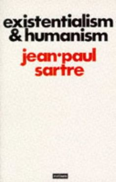 Existentialism And Humanism - Jean-Paul Sartre (1946)