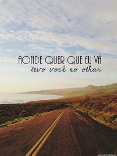 Aonde quer que eu vá, levo você no olhar. #paralamas