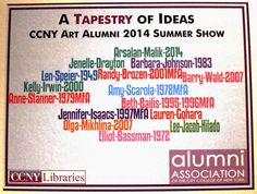 "Anne Stanner. ""A Tapestry of Ideas"" CCNY Art Alumni Summer Show at City College Library Archives Gallery. June 9-July 17, 2014."