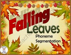 Falling Leaves Phoneme Segmentation from Creations by Mrs Mouse on TeachersNotebook.com -  (10 pages)  - This printable reinforces phoneme segmentation using fall leaves as the theme.