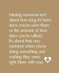 Missing someone isn't about how long it's been..