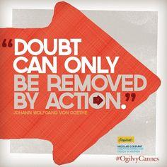 creativ quot, 20quotes6 doubt, ogilvycann inspir, goeth, quot inspir, action, inspir seri, ogilvi, de remov