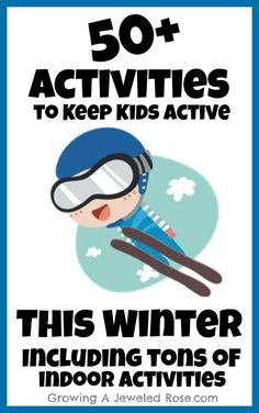 Winter activities to keep kids active-includes tons of ways to stay active while indoors!