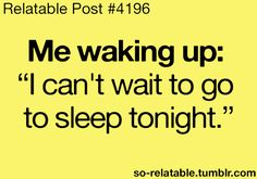 Lol, every morning (: