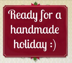 Are you ready for a #handmade #holiday? :)