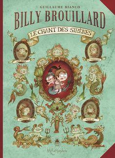 Billy Brouillard - tome 3: Le Chant des Sirènes, Guillaume Bianco