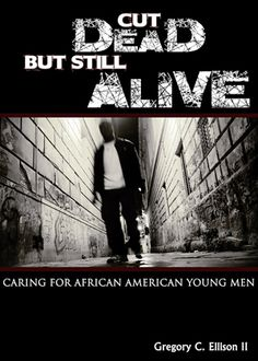 Dr. Gregory C. Ellison, II, Assistant Professor of Pastoral Care and Counseling at Candler, wrote Cut Dead But Still Alive: Caring for African American Young Men. Published by Abingdon Press, 2013.