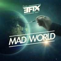 EFIX-MAD WORLD ( FREE DOWNLOAD ) by EFIX on SoundCloud