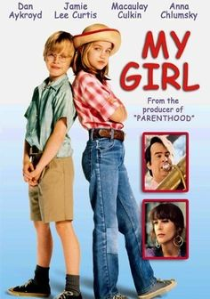 My Girl (1991) - This movie has more meaning to me as an adult than I ever thought possible! Miss you SRU!!!
