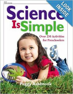 Science Is Simple: Over 250 Activities for Preschoolers: Peggy Ashbrook: 9780876592724: Amazon.com: Books