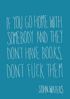 A good rule, I'm thinkin'.