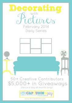 Decorating with Pictures February Series with over 50 contributors and $5000 in giveaways all month long. www.KristenDuke.com #diy #photograpy #homedecor