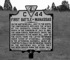 "First Battle of Bull Run (First Manassas), July 21, 1861: Virginia Historic Sign- ""We move out for Manassas in the morning."" July 20,1861"