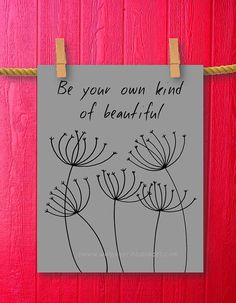 Dandelion Art  Be Your Own Kind of Beautiful by WeLovePrintableArt, Dandelion Art - Be Your Own Kind of Beautiful - Framed Quote Print, Printable Art Wall Decor, Inspirational Christian Quotes Poster