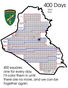 What a good idea this person had-Countdown Map for a deployed family member. This is the map I made for when my hubbie was deployed. It was really nice for the kids to color in a day at a time. His deployment was for 400 days, so there are 400 squares...I did this in Photoshop, and could easily be changed around...This is just to get the idea out there for others going through the same thing.