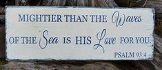 Nautical Nursery - Beach Decor - Coastal Sign - Childrens Room Boy Girl - Wedding - Psalm 93:4 - Verse Scripture - Mightier Than The Waves