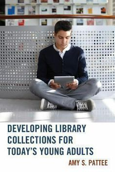 Developing library collections for today's young adults / Amy S. Pattee. Lanham : The Scarecrow Press, Inc., 2014. This book features policies that deal expressly with materials that respect the intellectual freedom of young library patrons. It emphasizes the importance of everything from needs assessment to collection development, encouraging librarians to consider informational, recreational, and curricular needs and interests as the library staff select material on behalf of young adults.