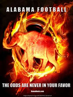 ROLL TIDE - Alabama - Hunger Games - Tide Catching Fire!