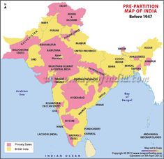 India as it was before the partition, note the areas demarcated in princely states and those that were part of British India.