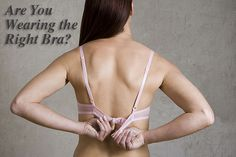 It is ESSENTIAL to wear a good bra. If you don't have one, get yourself fitted!