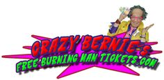 Crazy Bernie's Free Burningman Tickets!