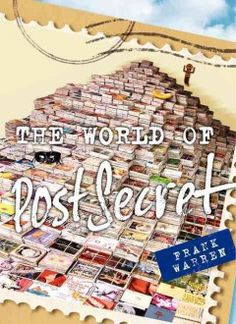 The World of Postsecret by Frank Warren - A collection of postcard secrets stands as a compendium of graphic haiku that offers intimate glimpses into both individual lives and shared communities.