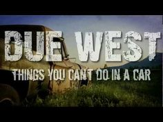 """Due West """"Things You Can't Do In A Car"""""""