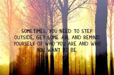 remember this, step outsid, stay motivated, deep breath, inspir, the great outdoors, recovery quotes, go outside, live
