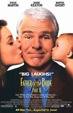 Father of the Bride II (1995) From the writing-directing team of Charles Shyer and Nancy Meyers. Starring Steve Martin, Diane Keaton and Martin Short. The movie is a sequel to Father of the Bride and a loose remake of the 1951 film Father's Little Dividend, the sequel to the original Father of the Bride movie released in 1950.