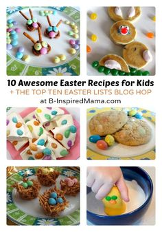 Top 10 Awesome Easter Recipes for Kids + More Top Ten Lists for Easter Fun!  #Easter #kids #binspiredmama #kbn
