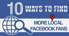10 Ways to Find More Local Facebook Fans
