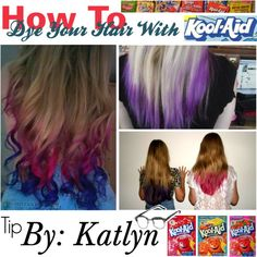 You need: ~Gloves ~Towel for your clothes ~Towel for your hair ~1 cup water ~SUGAR FREE Kool-Aid INSTRUCTIONS: 1. Boil 1 cup of water. 2. Add the Kool-Aid package and stir. 3. Move the pot (or pour the Kool-Aid into another bowl) to the place were you want to dye it. 4. Dip the section of your hair you want dyed into the bowl for 10 minutes. 5. Take it out and blow dry it. TIP: ~You can't shower for 24 hours afterwards, so take a shower before you dye it.
